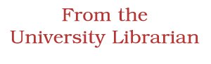 From the University Librarian